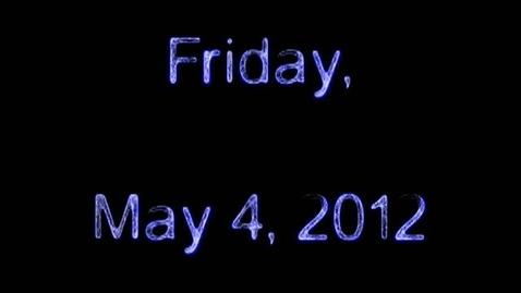 Thumbnail for entry Friday, May 4, 2012