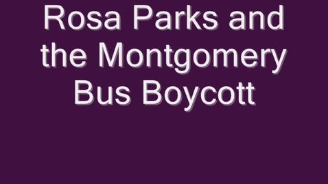Thumbnail for entry Rosa Parks and the Montgomery Bus Boycott