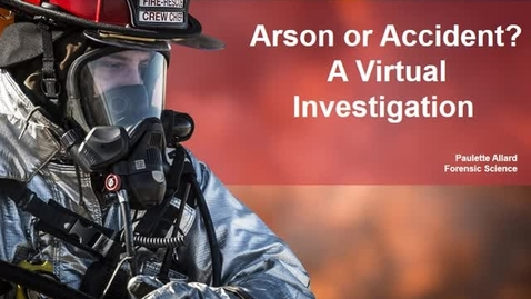 Thumbnail for entry Arson or Accident: A Virtual Lab
