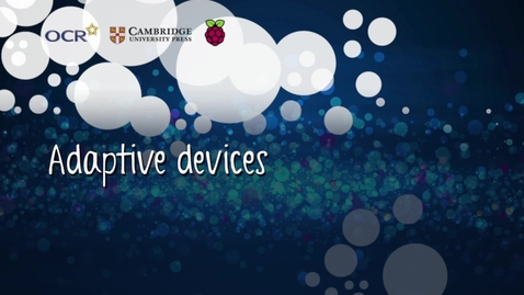 Thumbnail for entry Adaptive devices