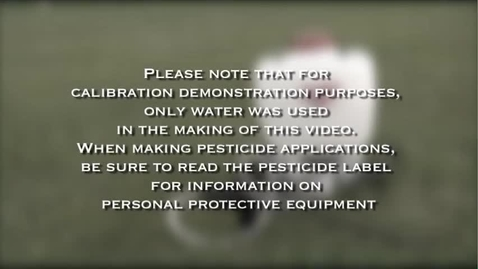 Thumbnail for entry How To Calibrate A Backpack Sprayer