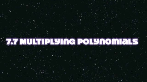 Thumbnail for entry 7.7 Multiplying Polynomials