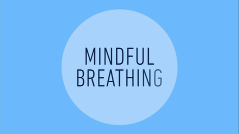 Thumbnail for entry Mindful Breathing Meditation (5 Minutes)