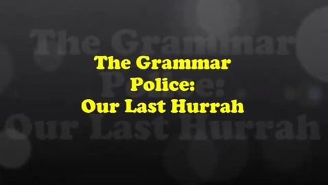 Thumbnail for entry Grammar Police Our Last Hurrah - Final Episode