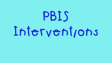 Thumbnail for entry PBIS Interventions