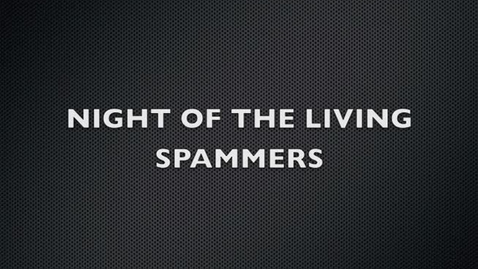 Thumbnail for entry The Night of the Living Spammers