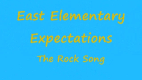 Thumbnail for entry East Elementary Expectations - The Rock Song