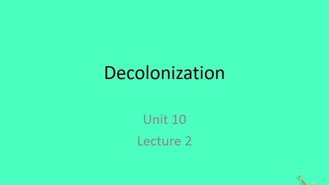Thumbnail for entry Euro: Lecture 10.2 - Decolonization