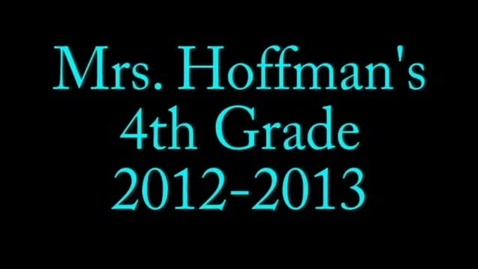 Thumbnail for entry Mrs. Hoffman Fourth Grade 2012-2013