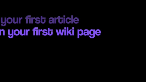 Thumbnail for entry Media lit - asynchronous lesson - your first article and wiki page