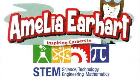 Thumbnail for entry Amelia Earhart-Inspiring Careers In STEM 2-5-2020