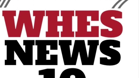 Thumbnail for entry WHES News 10 February 28, 2020