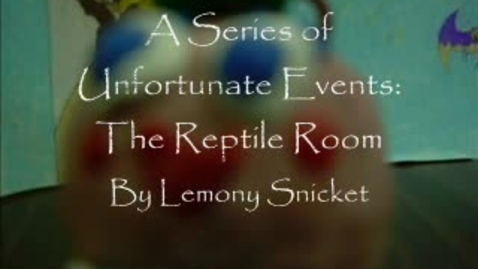 Thumbnail for entry A Series of Unfortunate Events:  The Reptile Room