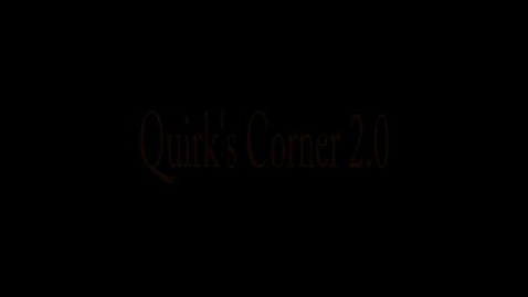 Thumbnail for entry Quirk's Corner