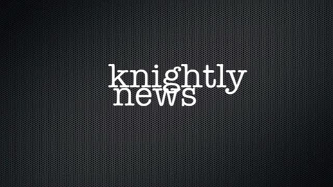 Thumbnail for entry Knighly News