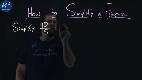 Thumbnail for entry How to Simplify a Fraction | 10/15 | Part 1 of 5 | Minute Math