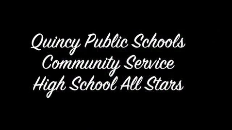 Thumbnail for entry Quincy and North Quincy High School Students Give Back