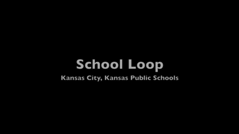 Thumbnail for entry KCK School Loop News and Notes