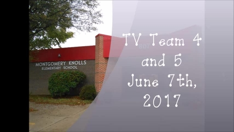 Thumbnail for entry TV Team 4 and 5, June 7th 2017