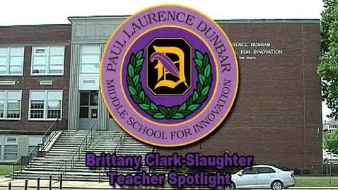 Thumbnail for entry P. L. Dunbar Middle School for Innovation: Brittany Clark-Slaughter, Teacher Spotlight
