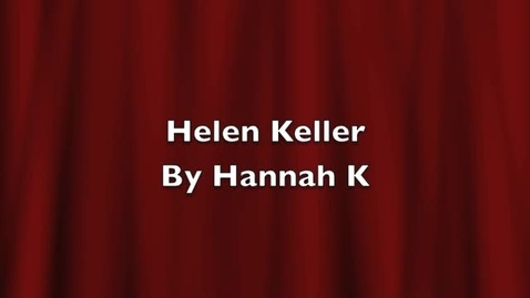 Thumbnail for entry Hannah's Helen Keller Project