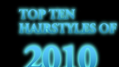 Thumbnail for entry Top Ten Hair Styles of 2010 - WSCN (2009-2010)