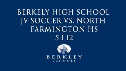 Thumbnail for entry BHS JV Girls Soccer vs. N. Farmington HS 5/1/12