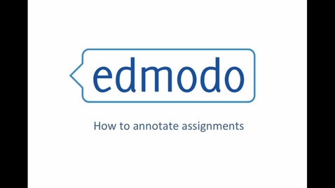 Thumbnail for entry How to Annotate Assignments on Edmodo
