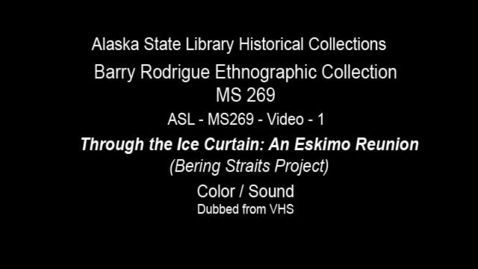 Thumbnail for entry Through the Ice Curtain: An Eskimo Reunion (Bering Straits Project) ASL-MS269-Video-1