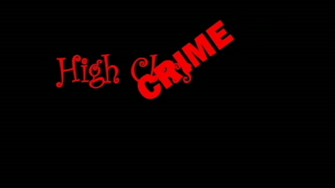Thumbnail for entry High Class Crime