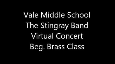 Thumbnail for entry Vale MS Beg. Brass Class - Spring 2013 Virtual Concert