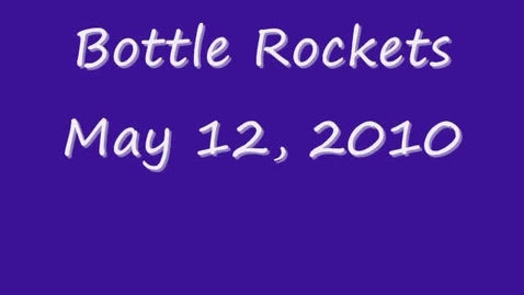 Thumbnail for entry Bottle Rockets