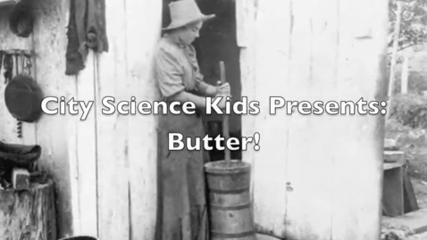 Thumbnail for entry City Science Kids Presents: The Science of Making Butter!
