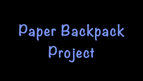 Thumbnail for entry Paper Backpack Project