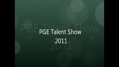 Thumbnail for entry PGE Talent Show 2011