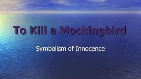 Thumbnail for entry To Kill a Mockingbird: Symbolism of Innocence