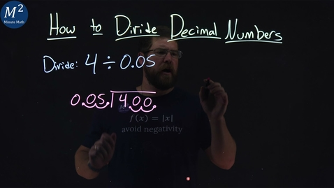Thumbnail for entry How to Divide Decimal Numbers | Part 3 of 3 | Divide: 4÷0.05 | Minute Math