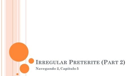 Thumbnail for entry Navegando 2.5 Irregular Preterite Part 2 Flip Video