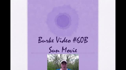 Thumbnail for entry Burke Video #60B Sun Movie