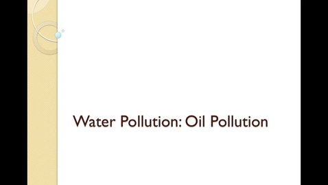 Thumbnail for entry 14D Oil Pollution