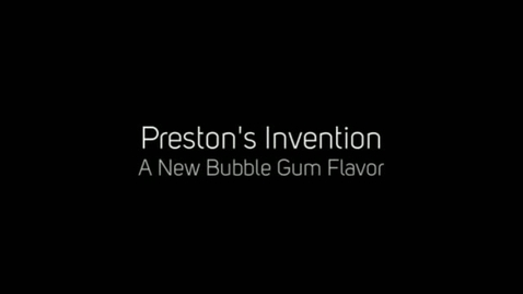 Thumbnail for entry New Bubble Gum Flavor, by Preston