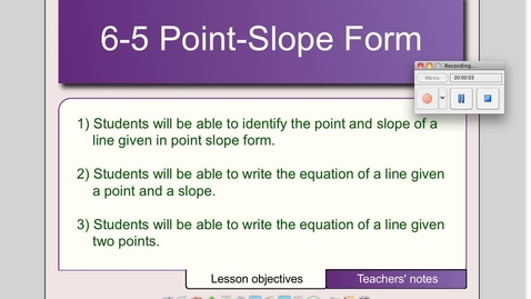 Thumbnail for entry 6-5 Point-Slope Form # 1