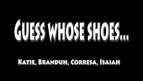 Thumbnail for entry Whose Shoes? - WSCN PTV 1 (2015-2016)