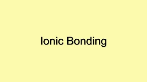 Thumbnail for entry Ionic Bonding