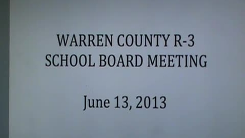 Thumbnail for entry 6/13/13 Warren County R3 School Board Meeting