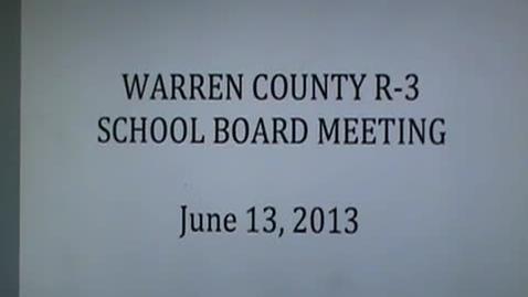 Thumbnail for entry 6/13/13 Warren County R3 School Board Meeting