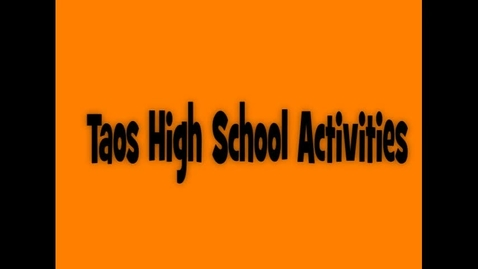 Thumbnail for entry Taos High School Activities 2015-2016