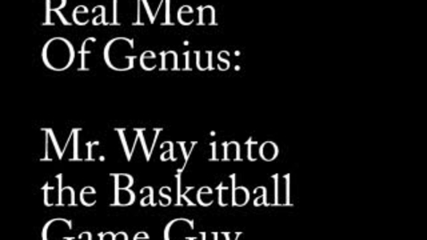 Thumbnail for entry Real Men of Genius: Mr. Way into the Basketball game guy CB2