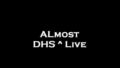 Thumbnail for entry DHS almsot live 9