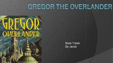 Thumbnail for entry Gregor the Overland Book Trailer